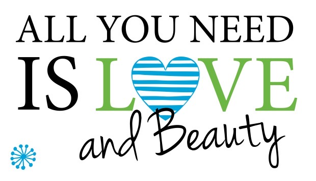 ALL YOU NEED IS LOVE AND BEAUTY